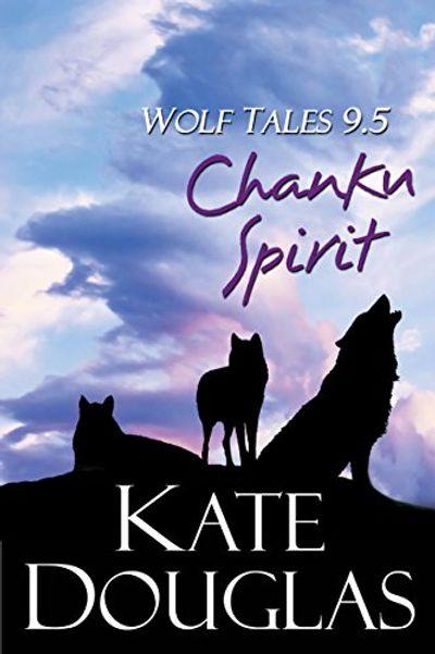 Wolf Tales 9.5: Chanku Spirit