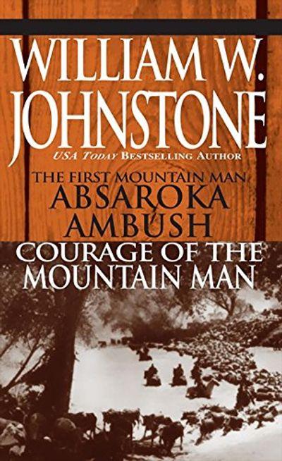 Buy The First Mountain Man: Absaroka Ambush/Courage of the Mountain Man at Amazon