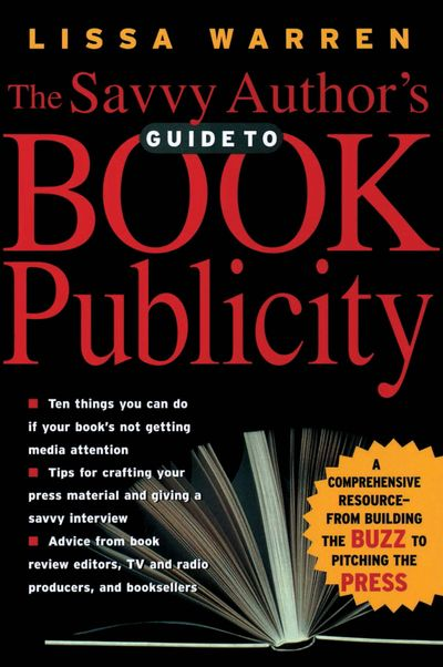 Buy The Savvy Author's Guide to Book Publicity at Amazon