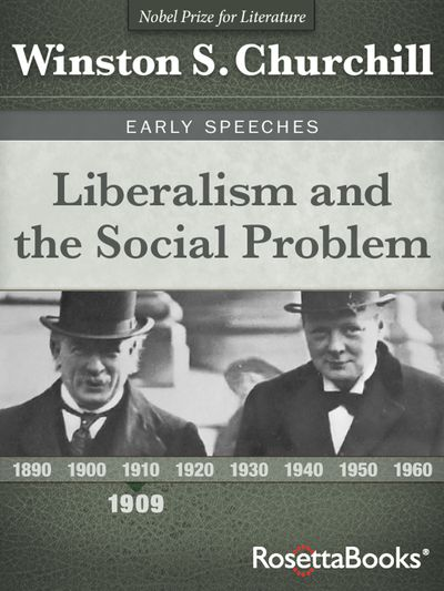 Liberalism and the Social Problem, 1909