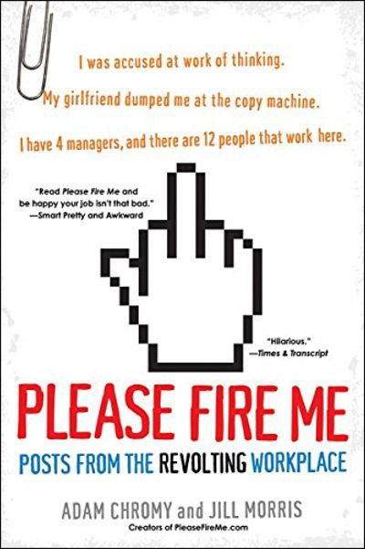 Buy Please Fire Me at Amazon