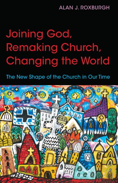Buy Joining God, Remaking Church, Changing the World at Amazon