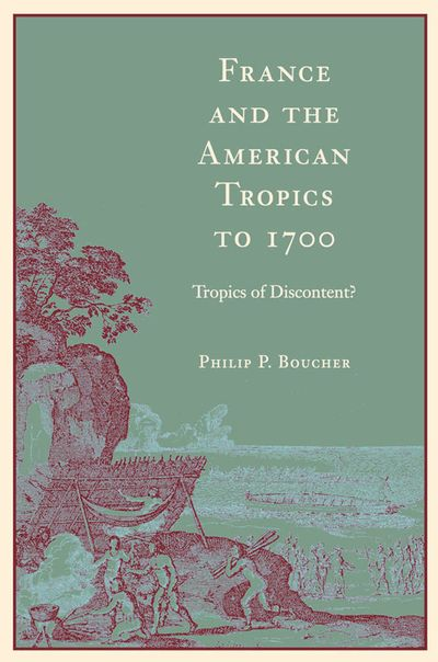France and the American Tropics to 1700