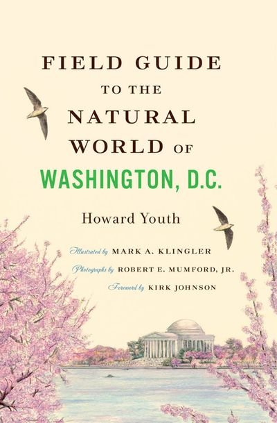 Field Guide to the Natural World of Washington D.C.