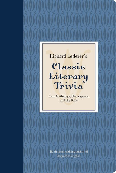 Buy Richard Lederer's Classic Literary Trivia at Amazon