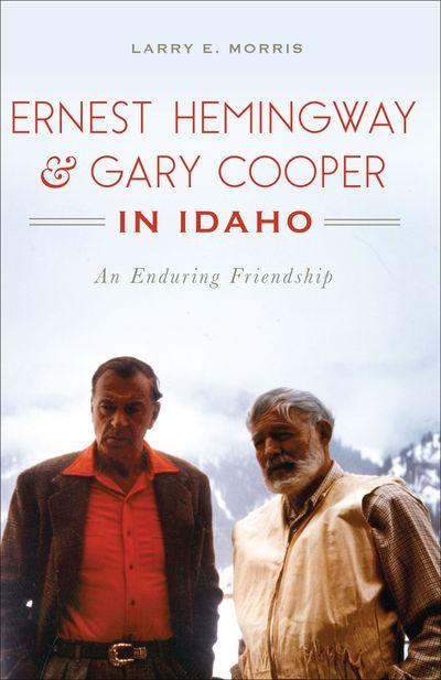 Ernest Hemingway & Gary Cooper in Idaho
