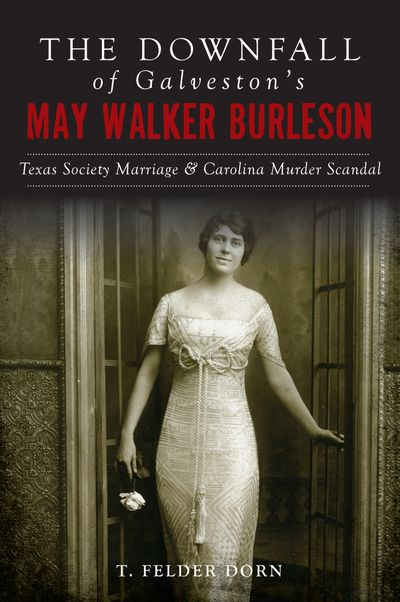 The Downfall of Galveston's May Walker Burleson
