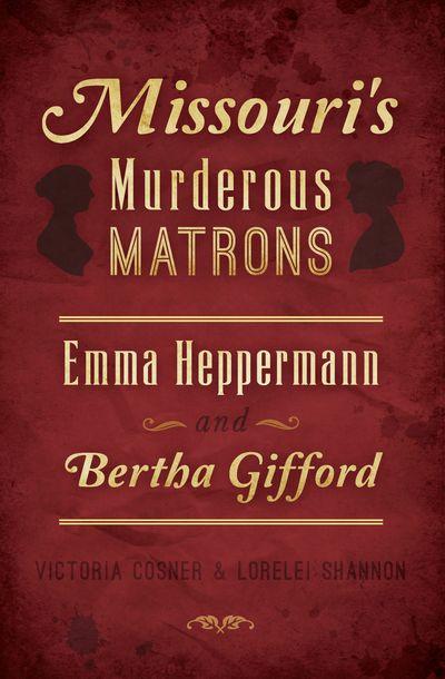 Missouri's Murderous Matrons