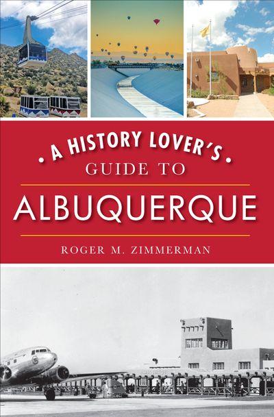 A History Lover's Guide to Albuquerque