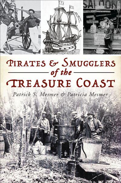 Pirates & Smugglers of the Treasure Coast