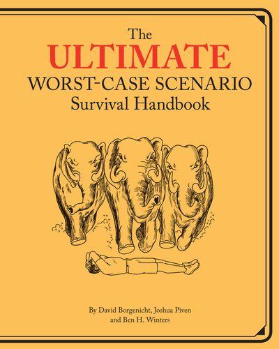 The Ultimate Worst-Case Scenario Survival Handbook
