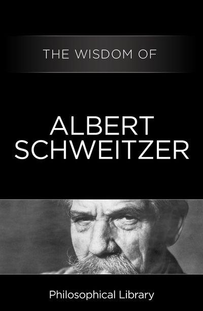 Buy The Wisdom of Albert Schweitzer at Amazon