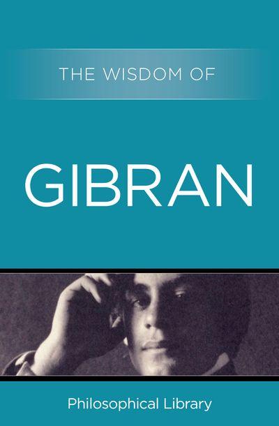 Buy The Wisdom of Gibran at Amazon