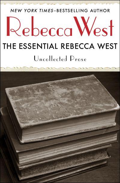 The Essential Rebecca West