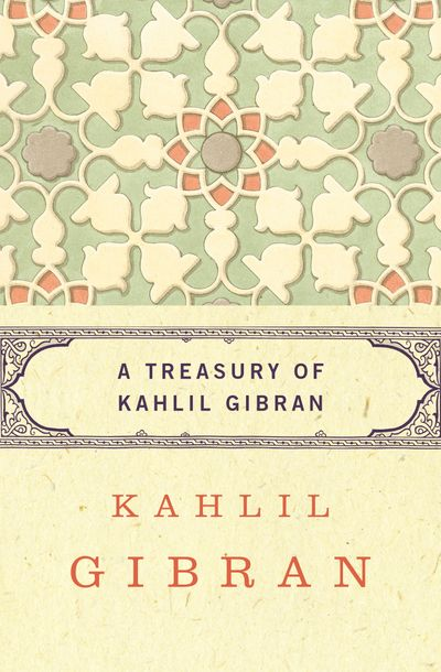 A Treasury of Kahlil Gibran