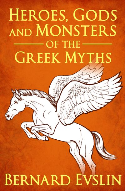 Buy Heroes, Gods and Monsters of the Greek Myths at Amazon