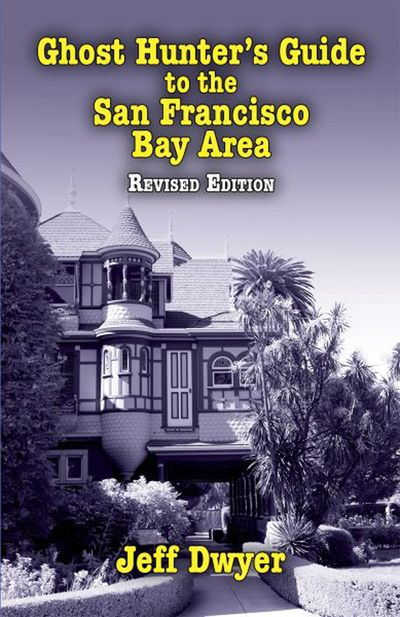 Ghost Hunter's Guide to the San Francisco Bay Area