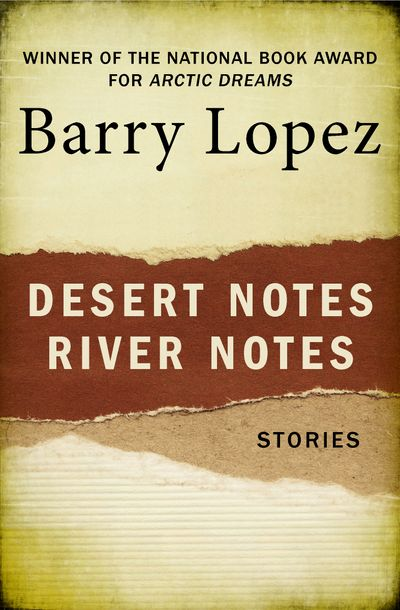 Desert Notes and River Notes