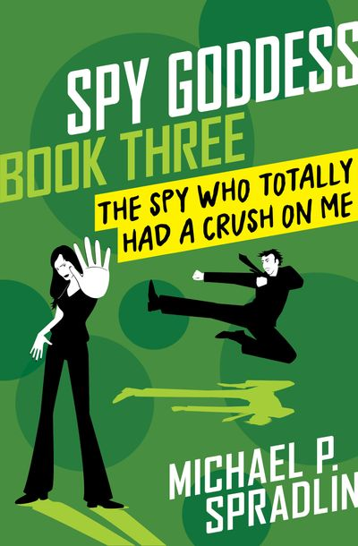 The Spy Who Totally Had a Crush on Me