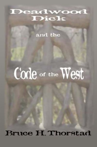 Buy Deadwood Dick and the Code of the West at Amazon