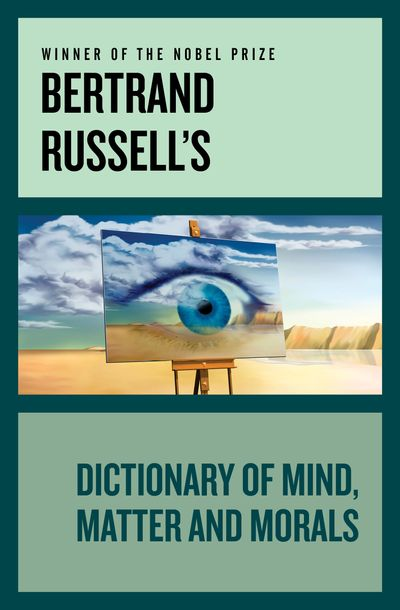 Buy Bertrand Russell's Dictionary of Mind, Matter and Morals at Amazon