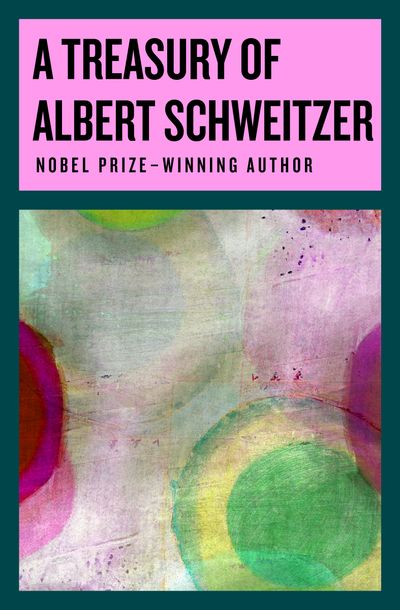 Buy A Treasury of Albert Schweitzer at Amazon