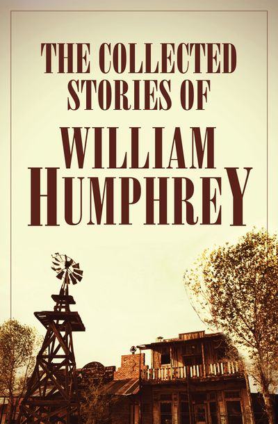 Buy The Collected Stories of William Humphrey at Amazon