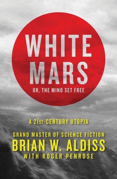 Buy White Mars; or, The Mind Set Free at Amazon