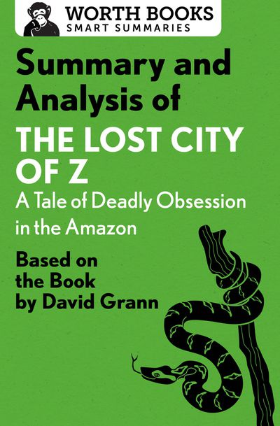 Buy Summary and Analysis of The Lost City of Z: A Tale of Deadly Obsession in the Amazon at Amazon