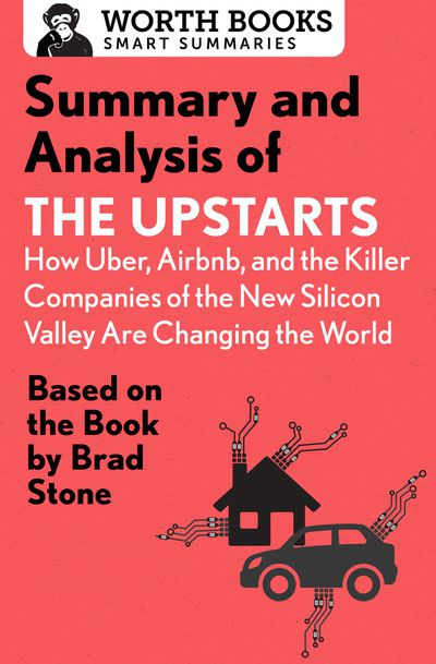 Buy Summary and Analysis of The Upstarts: How Uber, Airbnb, and the Killer Companies of the New Silicon Valley are Changing the World at Amazon