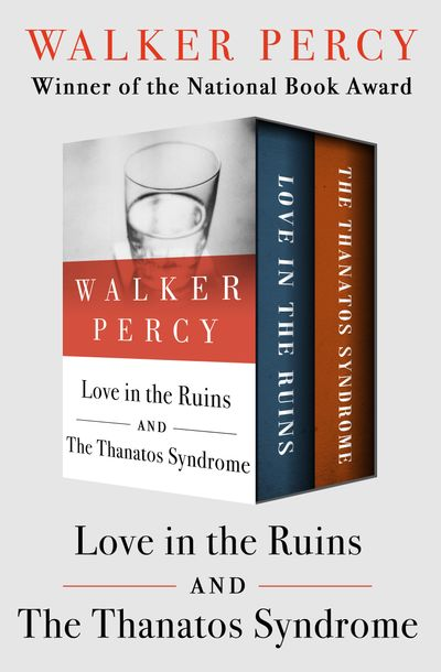 Buy Love in the Ruins and The Thanatos Syndrome at Amazon