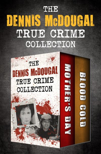 Buy The Dennis McDougal True Crime Collection at Amazon