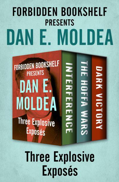 Forbidden Bookshelf Presents Dan E. Moldea