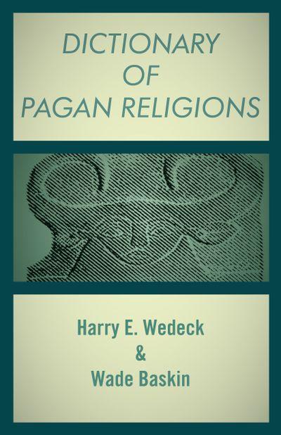 Buy Dictionary of Pagan Religions at Amazon