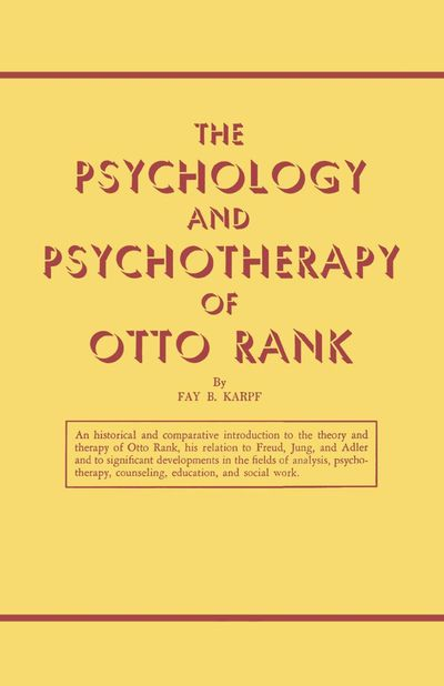 The Psychology and Psychotherapy of Otto Rank