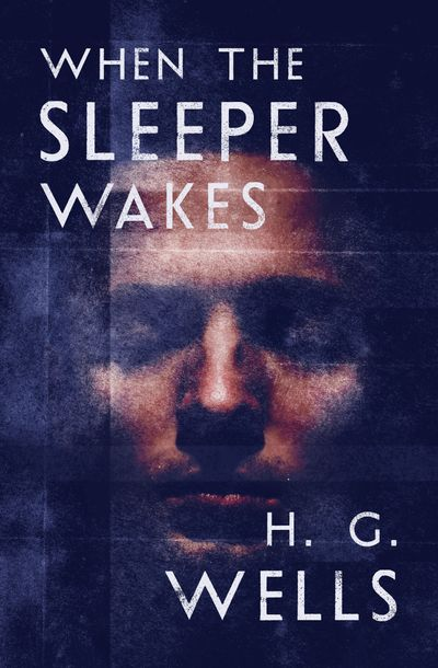 When the Sleeper Wakes