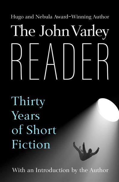 Buy The John Varley Reader at Amazon