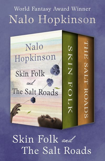 Buy Skin Folk and The Salt Roads at Amazon
