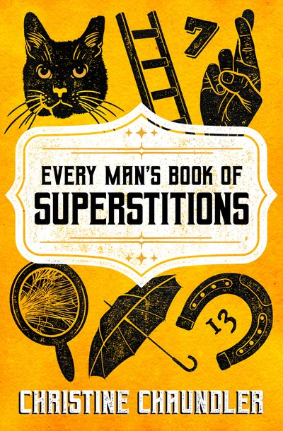 Every Man's Book of Superstitions