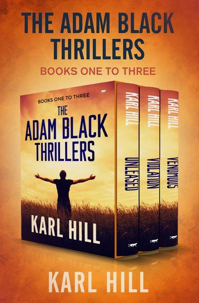 The Adam Black Thrillers Books One to Three