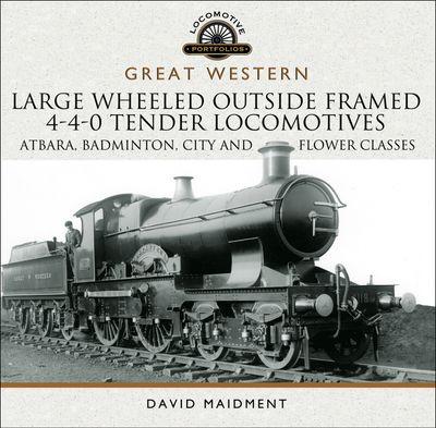Great Western: Large Wheeled Outside Framed 4-4-0 Tender Locomotives