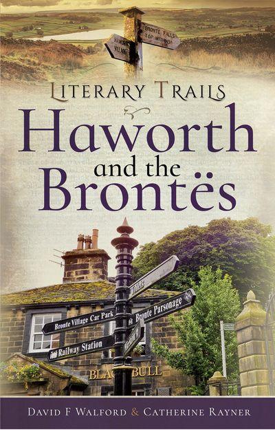 Buy Literary Trails: Haworth and the Brontës at Amazon