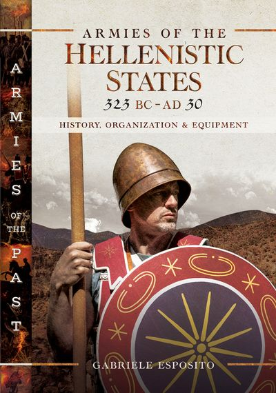 Armies of the Hellenistic States, 323 BC–AD 30
