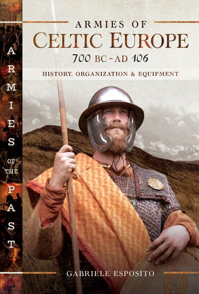 Armies of Celtic Europe, 700 BC–AD 106