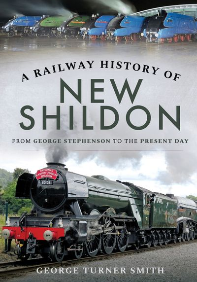 A Railway History of New Shildon