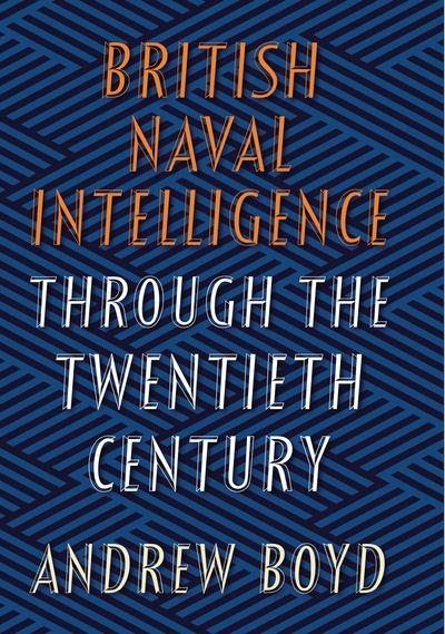 British Naval Intelligence through the Twentieth Century