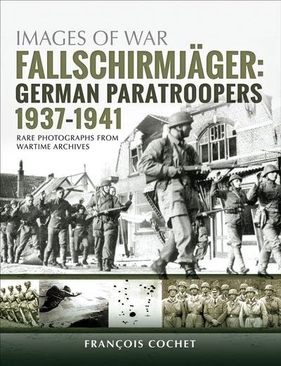 Buy Fallschirmjäger: German Paratroopers, 1937–1941 at Amazon