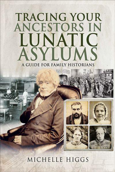 Tracing Your Ancestors in Lunatic Asylums