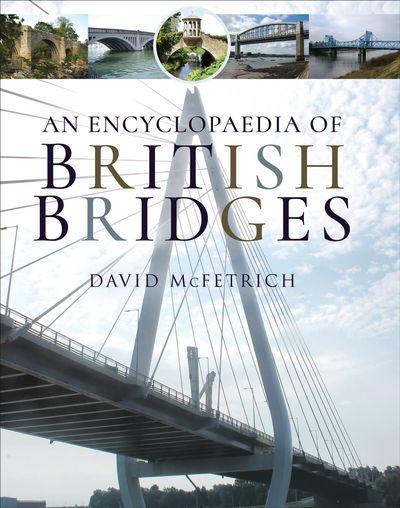An Encyclopaedia of British Bridges