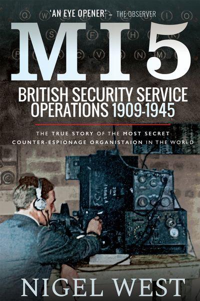 MI5: British Security Service Operations, 1909–1945
